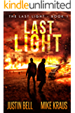 Last Light - The Last Light Book 1: (A Thrilling Post-Apocalyptic Survival Series)