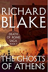 The Ghosts of Athens (Death of Rome Saga Book Five) Kindle Edition