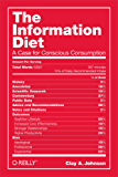 The Information Diet: A Case for Conscious Comsumption