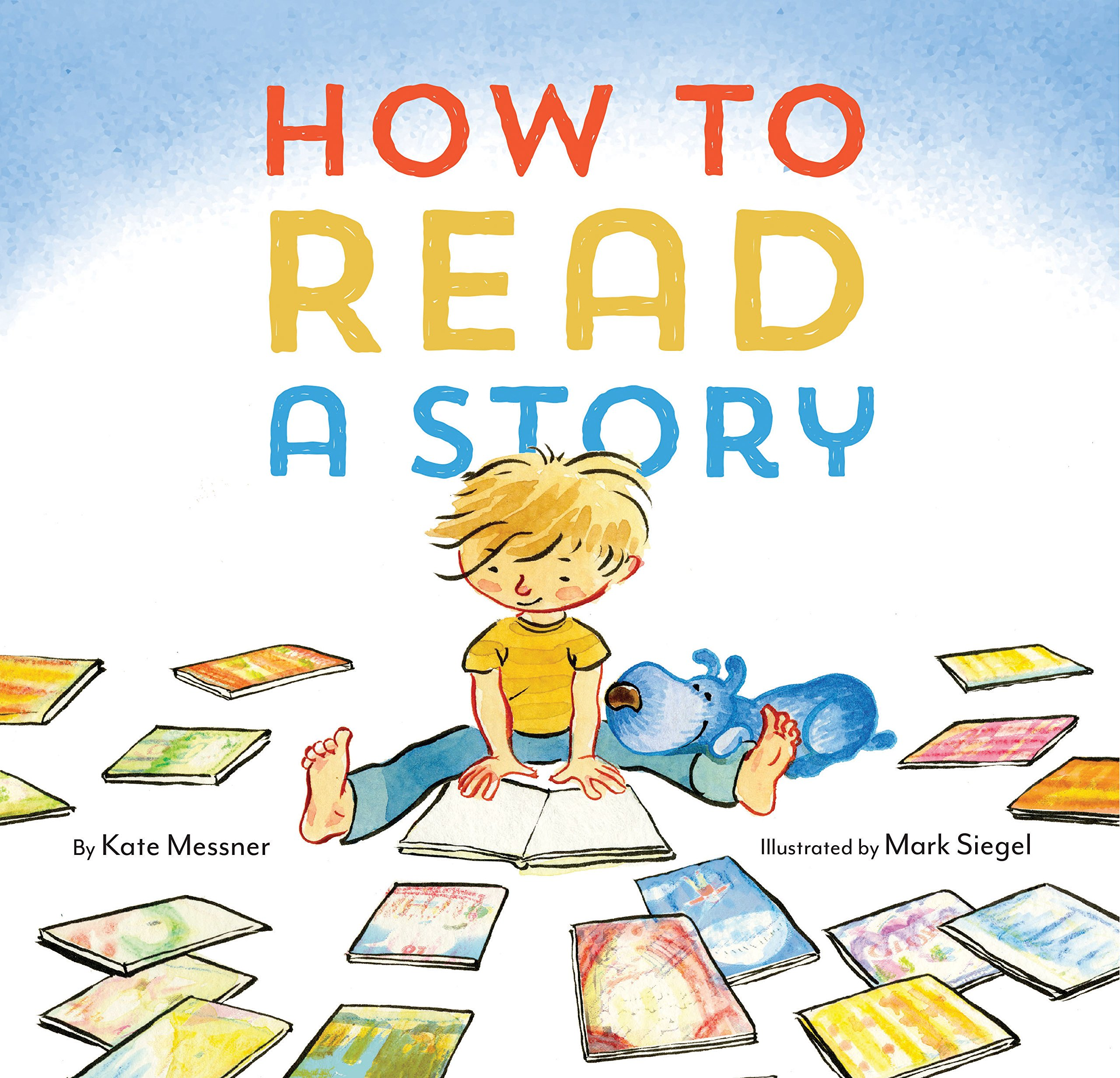 Amazon.com: How to Read a Story: (Illustrated Children's Book, Picture Book  for Kids, Read Aloud Kindergarten Books) (9781452112336): Messner, Kate,  Siegel, Mark: Books