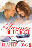 Lest Old Marines Be Forgot (Always a Marine series Book 21)