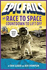 The Race to Space: Countdown to Liftoff (Epic Fails #2) Kindle Edition