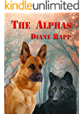 The Alphas: Prequel to Howl of the Wolf with additional content