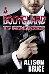A Bodyguard to Remember (Book 1 Men in Uniform Series) Kindle Edition