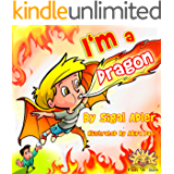 """Children's book:""""I'M A DRAGON"""" :Bedtime story (values) beginner readers-Funny, Rhymes (Read along)preschool, Toddler picture book-series-kids books 2-8(fantasy ... fatherhood story book (Ron & Dad)"""