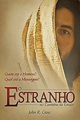 O Estranho No Caminho De Emaús: Quem era o Homem? Qual era a Mensagem? (Portuguese Edition) Kindle Edition