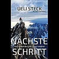 Der nächste Schritt: Nach jedem Berg bin ich ein anderer (German Edition)