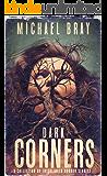 Dark Corners: A collection of groundbreaking interlinked horror stories
