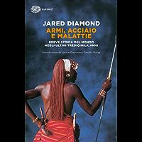 Armi, acciaio e malattie: Breve storia del mondo negli ultimi tredicimila anni (Super ET)