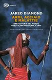 Armi, acciaio e malattie: Breve storia del mondo negli ultimi tredicimila anni (Super ET) (Italian Edition)