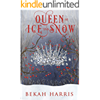 Queen of Ice and Snow (Iron Crown Faerie Tales Book 6)