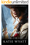 Mail Order Bride: Jacqueline: Clean Historical Western Romance (Sweet Frontier Cowboys Series Book 5)