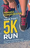 Your First 5K Run: A complete beginner's guide from the couch to the first 5K run (English Edition)