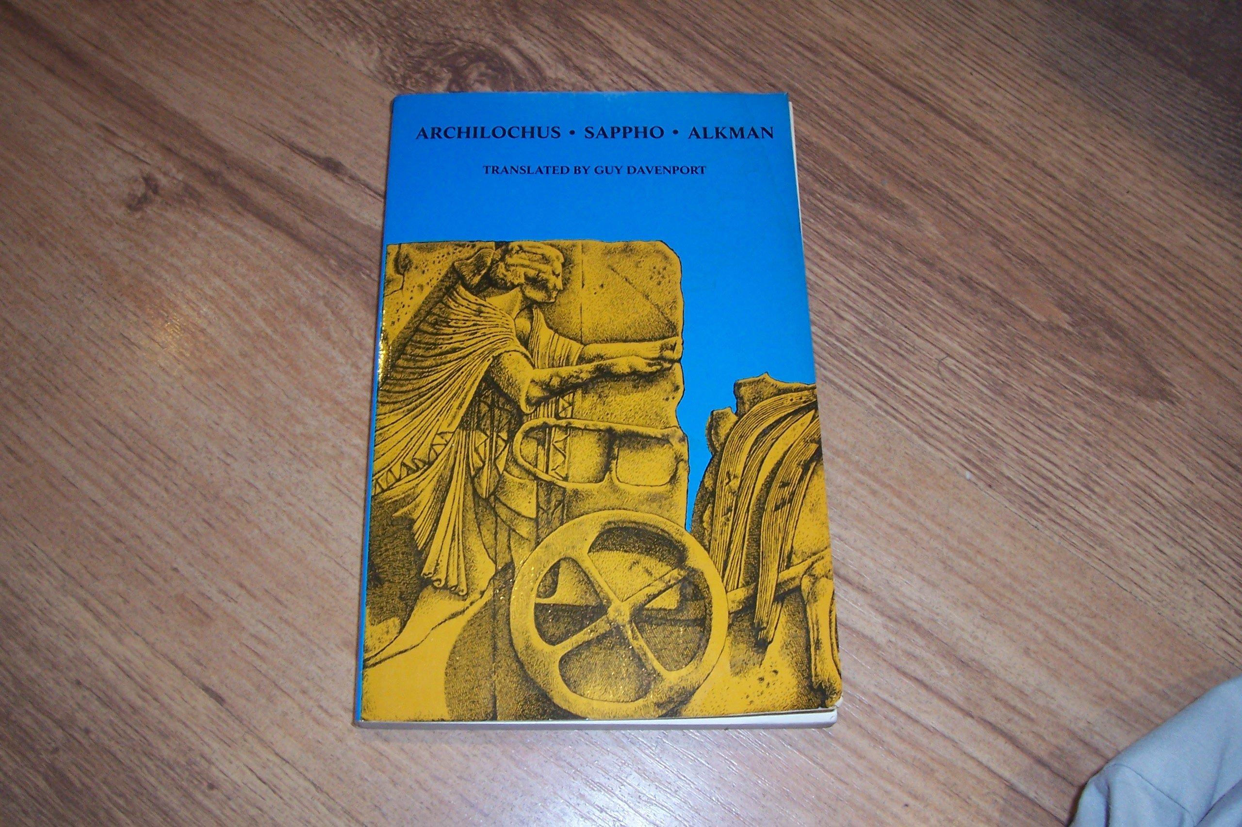 Archilochus, Sappho, Alkman: Three Lyric Poets of the Seventh Century B.C., Davenport, Guy