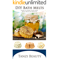 DIY Bath Melts - A Step-by-Step Recipe Guide: How to Make Your Own Bath Melts in Minutes (Tanzi Beauty Book 2)