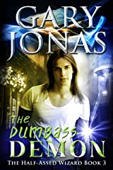 The Dumbass Demon (The Half-Assed Wizard Book 3) Kindle Edition