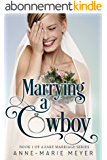 Marrying a Cowboy (A Fake Marriage Series Book 1) (English Edition)
