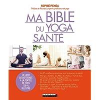 Ma bible du yoga santé : Le livre de référence à la portée de tous 100% illustré