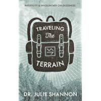 Infertility and Involuntary Childlessness: Traveling the Terrain