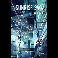 Sunrise Saga - Luce e buio