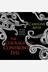 The Courage to Confront Evil: The Most Important Challenge of Our Time Audible Audiobook
