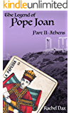 The Legend Of Pope Joan, Part 2. Athens