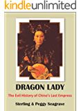 DRAGON LADY The Evil History of China's Last Empress (THE DYNASTY BOOKS)