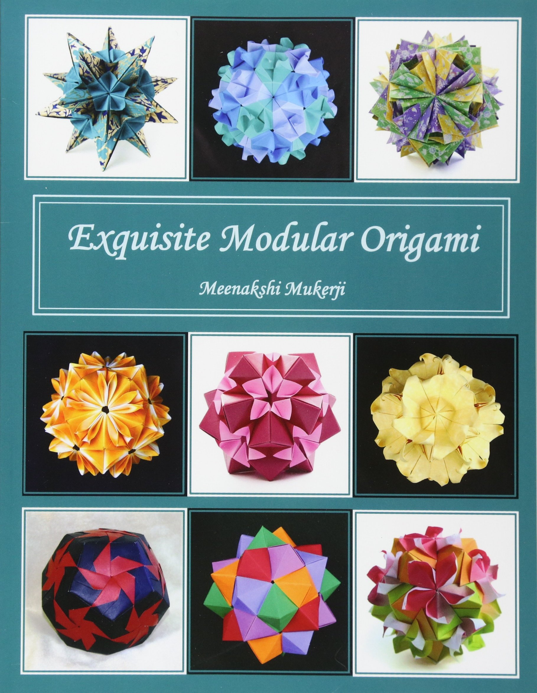 Exquisite Modular Origami Meenakshi Mukerji 9781463707606 Amazon