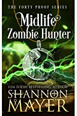Midlife Zombie Hunter (The Forty Proof Series Book 5) Kindle Edition
