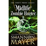 Midlife Zombie Hunter (The Forty Proof Series Book 5)