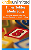Times Tables Made Easy: Learn the Multiplication and Division Tables in 10 Minutes a Day