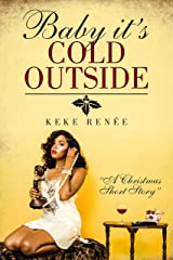 Baby it's Cold Outside: A Short Holiday Story Kindle Edition