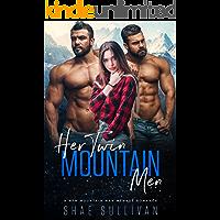 Her Twin Mountain Men: A MFM Mountain Man Menage Romance
