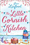 The Little Cornish Kitchen: A heartwarming and funny romance set in Cornwall