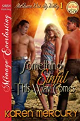 Something Sinful This Way Comes [McQueen Was My Valley 1] (Siren Publishing Menage Everlasting) Kindle Edition