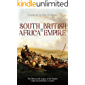 South Africa and the British Empire: The History and Legacy of the Region Under Great Britain's Control