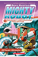 Ricky Ricotta's Mighty Robot vs. The Naughty Nightcrawlers From Neptune (Ricky Ricotta's Mighty Robot #8) Kindle Edition