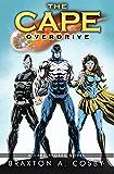 The Cape: Overdrive (A Dark Spores Novel Book 5)
