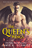 The Queen's Wings: Book 1 of The Emerging Queens Series