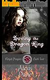 Loving the Dragon King (Royal Dragons Book 2)