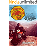 Going the Wrong Way: A young Belfast man sets off on his Moto Guzzi Le Mans, to find himself, and the road to Australia…
