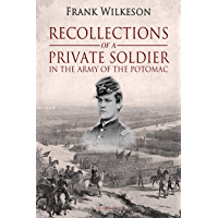 Recollections of a Private Soldier in the Army of the Potomac (English Edition)