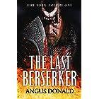 The Last Berserker: An action-packed Viking adventure (Fire Born Book 1)