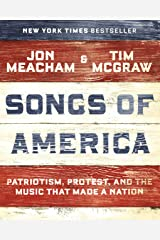 Songs of America: Patriotism, Protest, and the Music That Made a Nation Kindle Edition