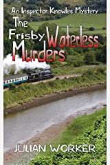 The Frisby Waterless Murders (An Inspector Knowles Mystery Book 3) Kindle Edition