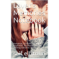 Lover's Memories Notebook: Romance , Couples Gifts for Boyfriend , Boyfriend Journal ,Writing romantic stories (English Edition)