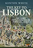 The Key to Lisbon: The Third French Invasion of Portugal, 1810-11 (Reason to Revolution)