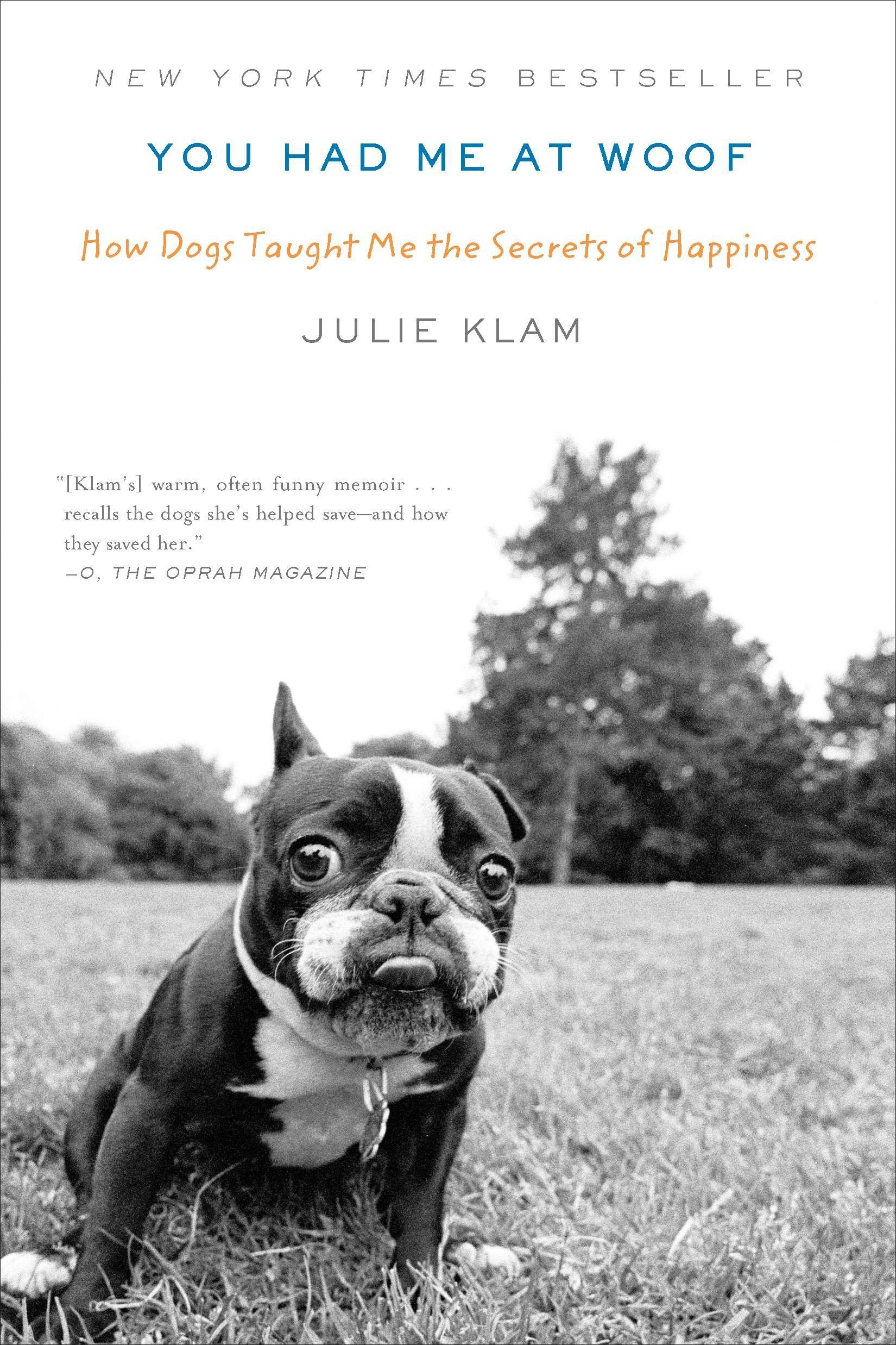 you had me at woof how dogs taught me the secrets of happiness