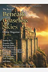 The Best of Beneath Ceaseless Skies Online Magazine, Year Five Kindle Edition