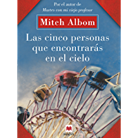 Las cinco personas que encontrarás en el cielo: Un libro muy original, con toques de espiritualidad. (Mitch Albom)